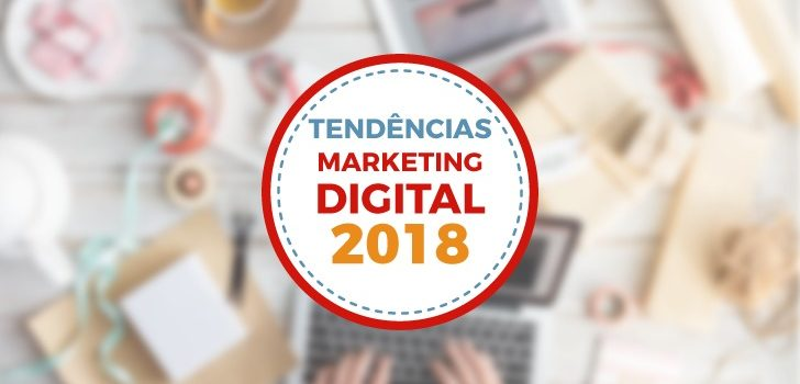 Tendência de marketing digital para 2018
